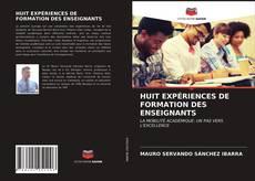 Couverture de HUIT EXPÉRIENCES DE FORMATION DES ENSEIGNANTS