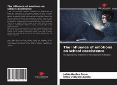 Bookcover of The influence of emotions on school coexistence