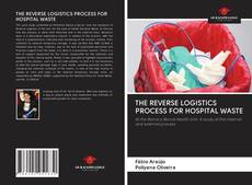 Bookcover of THE REVERSE LOGISTICS PROCESS FOR HOSPITAL WASTE
