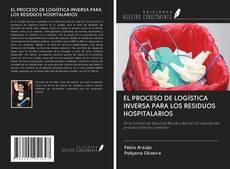 Portada del libro de EL PROCESO DE LOGÍSTICA INVERSA PARA LOS RESIDUOS HOSPITALARIOS