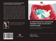 Borítókép a  LE PROCESSUS DE LOGISTIQUE INVERSE POUR LES DÉCHETS HOSPITALIERS - hoz