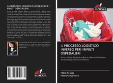 IL PROCESSO LOGISTICO INVERSO PER I RIFIUTI OSPEDALIERI kitap kapağı