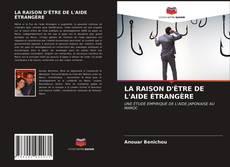 Buchcover von LA RAISON D'ÊTRE DE L'AIDE ÉTRANGÈRE