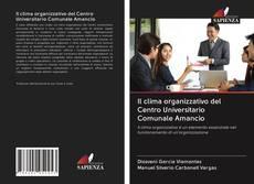 Bookcover of Il clima organizzativo del Centro Universitario Comunale Amancio