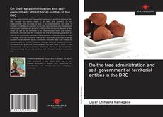 Couverture de On the free administration and self-government of territorial entities in the DRC