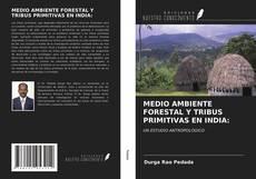 Portada del libro de MEDIO AMBIENTE FORESTAL Y TRIBUS PRIMITIVAS EN INDIA:
