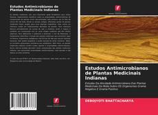 Bookcover of Estudos Antimicrobianos de Plantas Medicinais Indianas