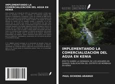 Buchcover von IMPLEMENTANDO LA COMERCIALIZACIÓN DEL AGUA EN KENIA