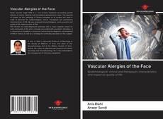Couverture de Vascular Alergies of the Face