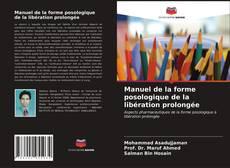Bookcover of Manuel de la forme posologique de la libération prolongée