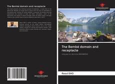 Couverture de The Bembé domain and receptacle
