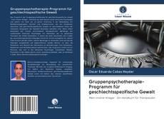 Portada del libro de Gruppenpsychotherapie-Programm für geschlechtsspezifische Gewalt