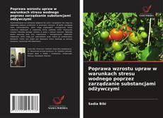 Обложка Poprawa wzrostu upraw w warunkach stresu wodnego poprzez zarządzanie substancjami odżywczymi