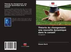 Capa do livro de Théorie du changement: une nouvelle dynamique dans le conseil
