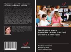 Buchcover von Współczesna epoka: Niebezpieczeństwo dla dzieci, wyzwanie dla rodziców