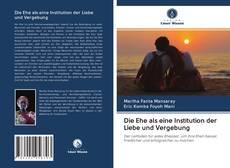 Bookcover of Die Ehe als eine Institution der Liebe und Vergebung