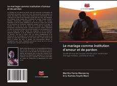 Couverture de Le mariage comme institution d'amour et de pardon