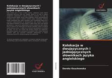 Bookcover of Kolokacja w dwujęzycznych i jednojęzycznych słownikach języka angielskiego