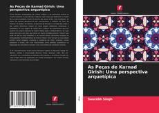 Capa do livro de As Peças de Karnad Girish: Uma perspectiva arquetípica