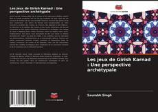 Capa do livro de Les jeux de Girish Karnad : Une perspective archétypale
