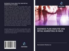 BUSINESS PLAN ANALYSE VAN RETAIL MARKETING IN INDIA的封面