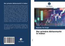Bookcover of Der primäre Aktienmarkt in Indien