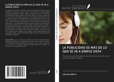LA PUBLICIDAD ES MÁS DE LO QUE SE VE A SIMPLE VISTA的封面