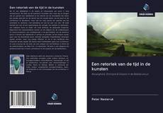 Bookcover of Een retoriek van de tijd in de kunsten