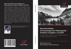 Copertina di Neandertalskie Antropologiczne Półwyspowe Podłoże Indyjskie i Covid19