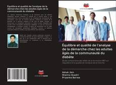 Bookcover of Équilibre et qualité de l'analyse de la démarche chez les adultes âgés de la communauté du diabète