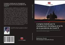 Bookcover of L'origine induite par le changement climatique et la fin de la pandémie de Covid 19