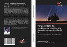 Bookcover of L'origine indotta dal cambiamento climatico e la fine della pandemia di Covid 19