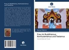Couverture de Frau im Buddhismus, Konfuzianismus und Taoismus