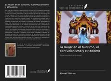 Обложка La mujer en el budismo, el confucianismo y el taoísmo