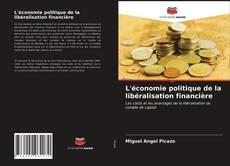 Couverture de L'économie politique de la libéralisation financière