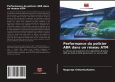 Performance du policier ABR dans un réseau ATM kitap kapağı