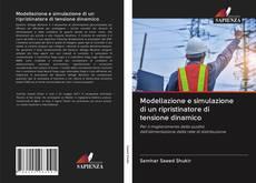Bookcover of Modellazione e simulazione di un ripristinatore di tensione dinamico