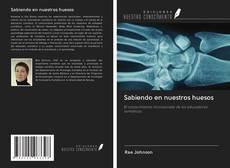 Bookcover of Sabiendo en nuestros huesos