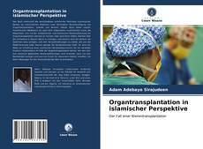 Bookcover of Organtransplantation in islamischer Perspektive