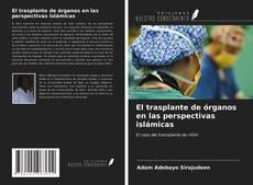 Portada del libro de El trasplante de órganos en las perspectivas islámicas