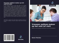 Buchcover von Vrouwen welkom maken op het veld (of niet)
