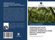 Bookcover of GEMEINSCHAFTLICHE FORSTWIRTSCHAFT IN KAMERUN: MISSERFOLG ODER ERFOLG? GEMISCHTE ANTWORT