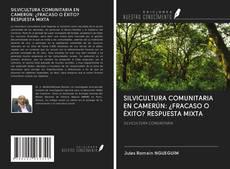 Bookcover of SILVICULTURA COMUNITARIA EN CAMERÚN: ¿FRACASO O ÉXITO? RESPUESTA MIXTA