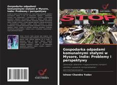 Buchcover von Gospodarka odpadami komunalnymi stałymi w Mysore, Indie: Problemy i perspektywy