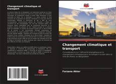 Changement climatique et transport的封面