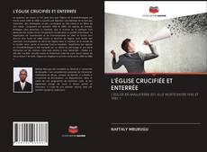 Borítókép a  L'ÉGLISE CRUCIFIÉE ET ENTERRÉE - hoz