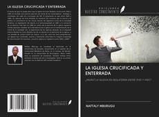 Borítókép a  LA IGLESIA CRUCIFICADA Y ENTERRADA - hoz