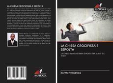 Borítókép a  LA CHIESA CROCIFISSA E SEPOLTA - hoz