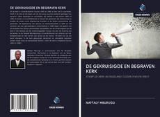 Borítókép a  DE GEKRUISIGDE EN BEGRAVEN KERK - hoz