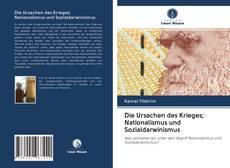 Die Ursachen des Krieges; Nationalismus und Sozialdarwinismus的封面